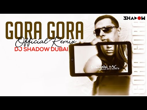 Gora Gora Official Remix | Panjabi MC | DJ Shadow Dubai | Feat. Ashok Gill & Warren G)