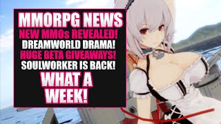 MMORPG News: Dreamworld Drama, 5 New MMOs, Huge Beta Giveaways, SoulWorker Global Re-Release