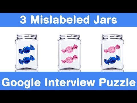 Google Interview Question! 3 Mislabeled Jars Puzzle