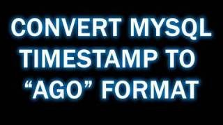 PHP Convert MySQL Timestamp to Ago Format: OOP Class Tutorial Object Oriented Programming