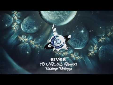 Bishop Briggs - River (BURNS Remix)