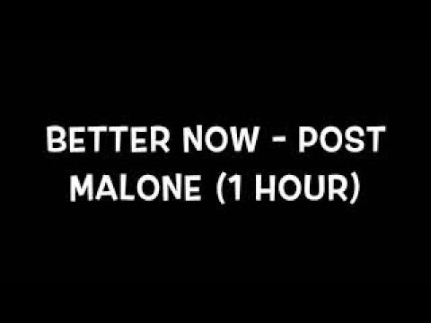 1 Hour Better Now - Post Malone