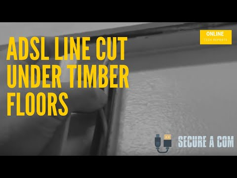 ADSL Line Cut Under Timer Floors after Contractors made repairs.