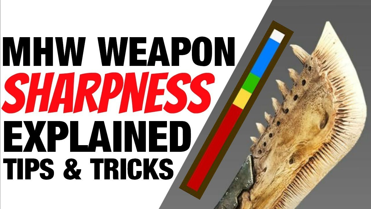 Monster Hunter World Weapon Sharpness Guide Mhw Tips And Tricks