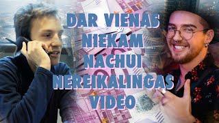 DAR VIENAS NIEKAM NACHUI NEREIKALINGAS VIDEO