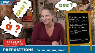 "Practise your French Prepositions Part 1 -""à, en, au, aux, chez"""