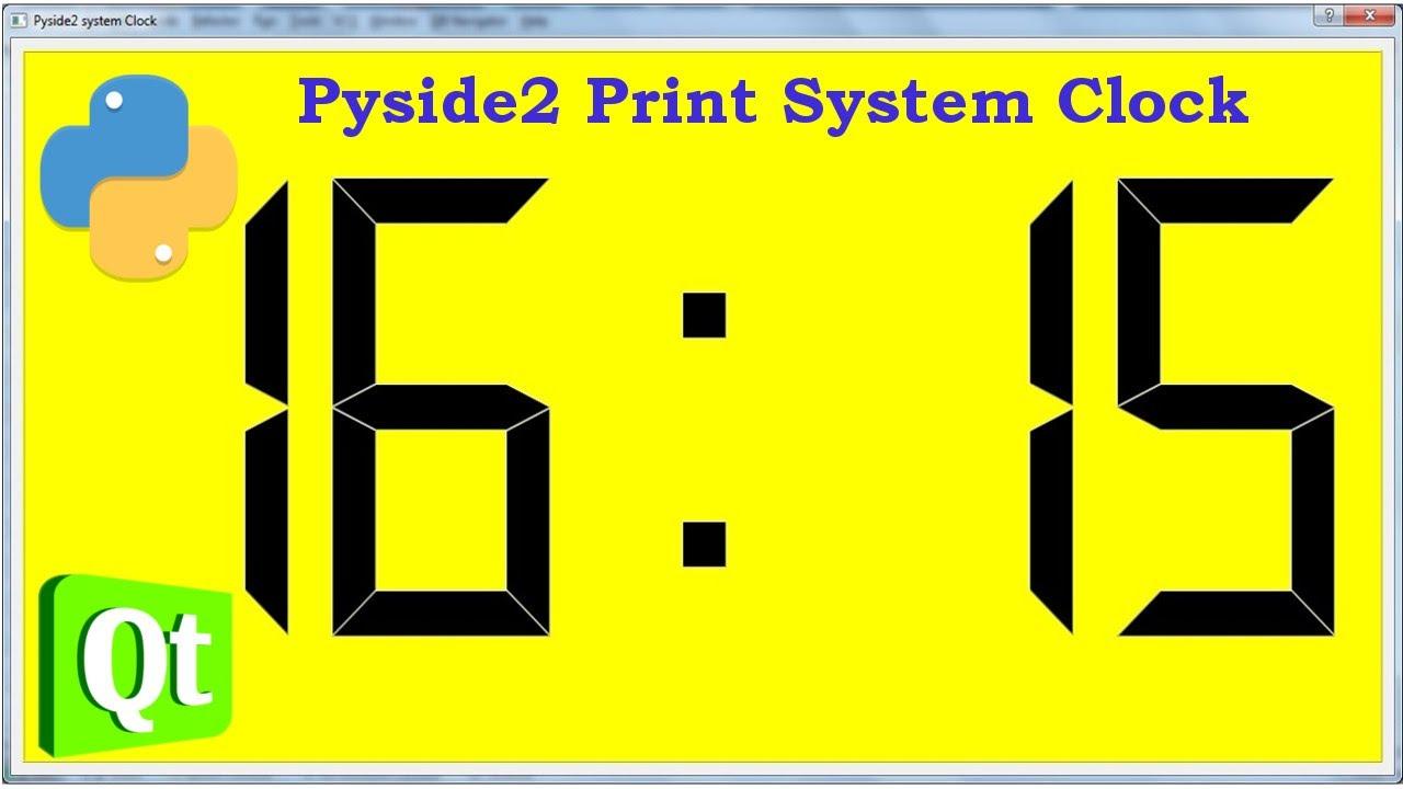 Python Print System Time with Pyside2   Python GUI Development
