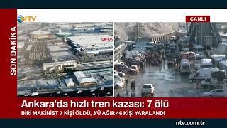 Ankara'da hızlı tren kazası: 7 ölü, 46 yaralı ... (NTV ekibi olay yerinden son durumu aktardı)