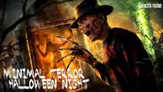 MINIMAL TERROR; HALLOWEEN NIGHT//GALACTIK NOISE//DJ SET MINIMAL TECHNO