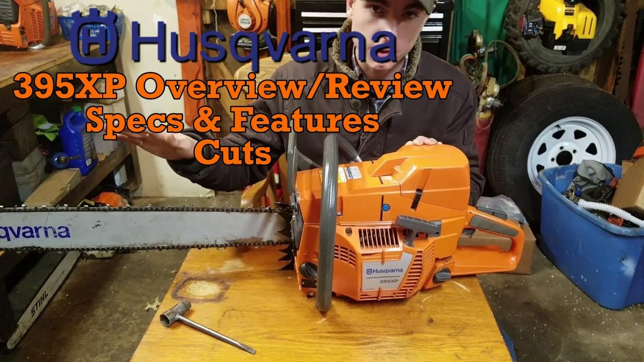Husqvarna 395xp Overview/Review, Specs, Features, and Cutting