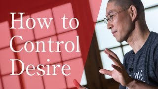 How to Control Desire|知足 [Japanese Zen master lessons]