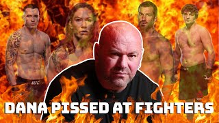 Dana White pissed at fighters
