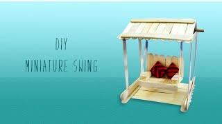 DIY Miniature Swing | Ice Cream Stick Craft | Popsicle Craft Ideas