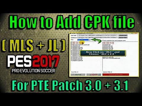 [PES 2017] How to add CPK file (MLS and JL) For PTE Patch 3.0 and 3.1 (Dpfilelistgen 1.8 DLC 2)