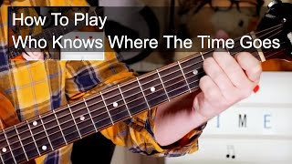 'Who Knows Where The Time Goes' Fairport Convention Guitar Lesson