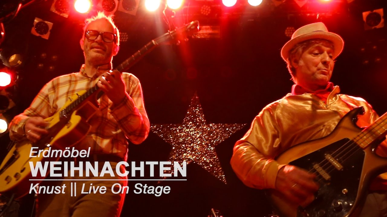 Erdmöbel Weihnachten.Erdmöbel Weihnachten Knust Live On Stage