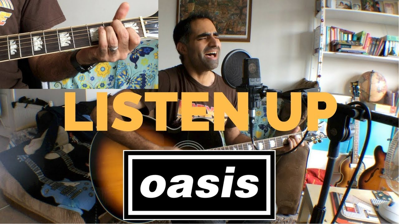 Listen Up Acoustic Cover With Guitar Chords Oasis Youtube