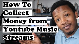 How To Collect Money From Youtube Music Streams