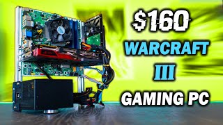I Built this Gaming PC for $160 to Play Warcraft 3 Reforged
