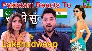 Pakistani Reacts To | Lakshadweep most beautiful state in India | भारत का सबसे सुंदर राज्य ,India