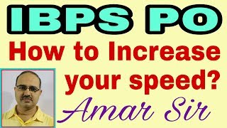How to increase your speed? IBPS PO 2017 #Amar Sir: Vision and Planing-35