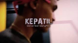 Denial - KEPATIL feat IdangMIC