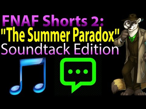 "FNAF - ""The Summer Paradox"", Soundtrack Edition - FNAF Theory - The Ferret Theory"