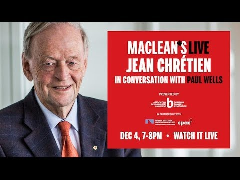 Jean Chrétien in conversation with Paul Wells: Maclean's Live