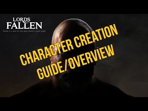 Lords Of The Fallen: Character Creation Guide/Overview