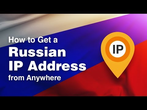 How To Get A Russian IP Address From Anywhere