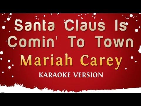 Mariah Carey - Santa Claus Is Comin' To Town (Karaoke Version)