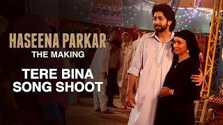 Haseena Parkar: The Making - Tere Bina Song Shoot