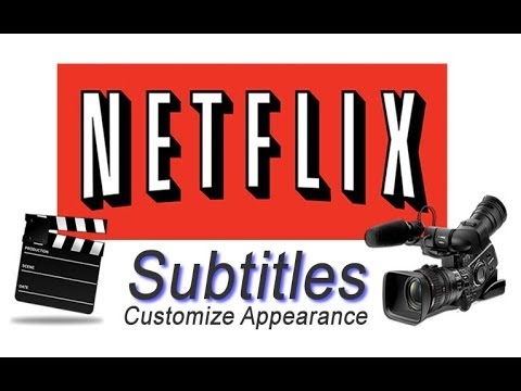 How To Customize Appearance Of Subtitles On NetFlix