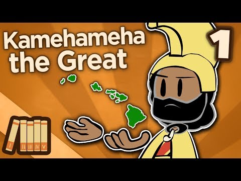 Kamehameha the Great - The Lonely One - Extra History - #1