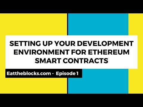 Setting Up Your Development Environment For Ethereum Smart Contracts | Ep 1
