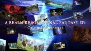 『A REALM REBORN: FINAL FANTASY XIV Original Soundtrack』 PV