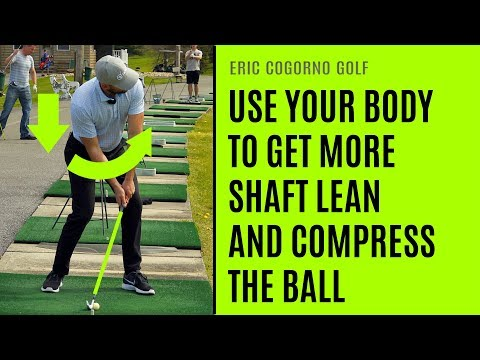 golf:-how-to-use-your-body-to-get-more-shaft-lean-and-compress-the-ball