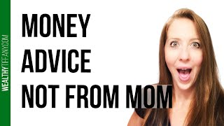 Money Advice: Who To Get It From [Hint - It's Not Your Mom] 💵💵