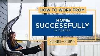 How to Work from Home Successfully in 7 Steps