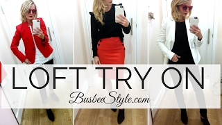 LOFT TRY ON | BusbeeStyle com