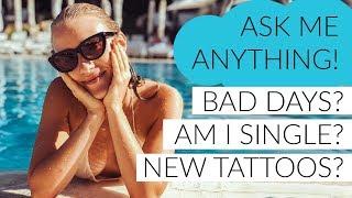 Q&A! | Single? Bad Days? New Tattoos?