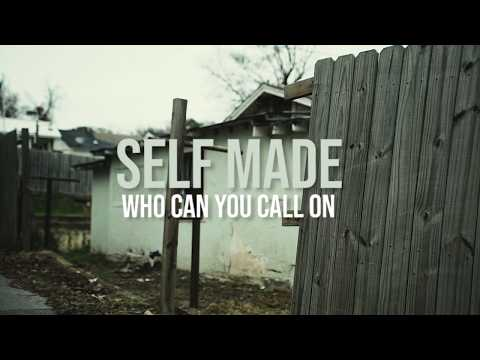 Self Made- Who Can You Call On (Official Video)