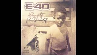 "E-40 ""God Take Care of Babies & Fools Feat. B-Legit & Work Dirty"