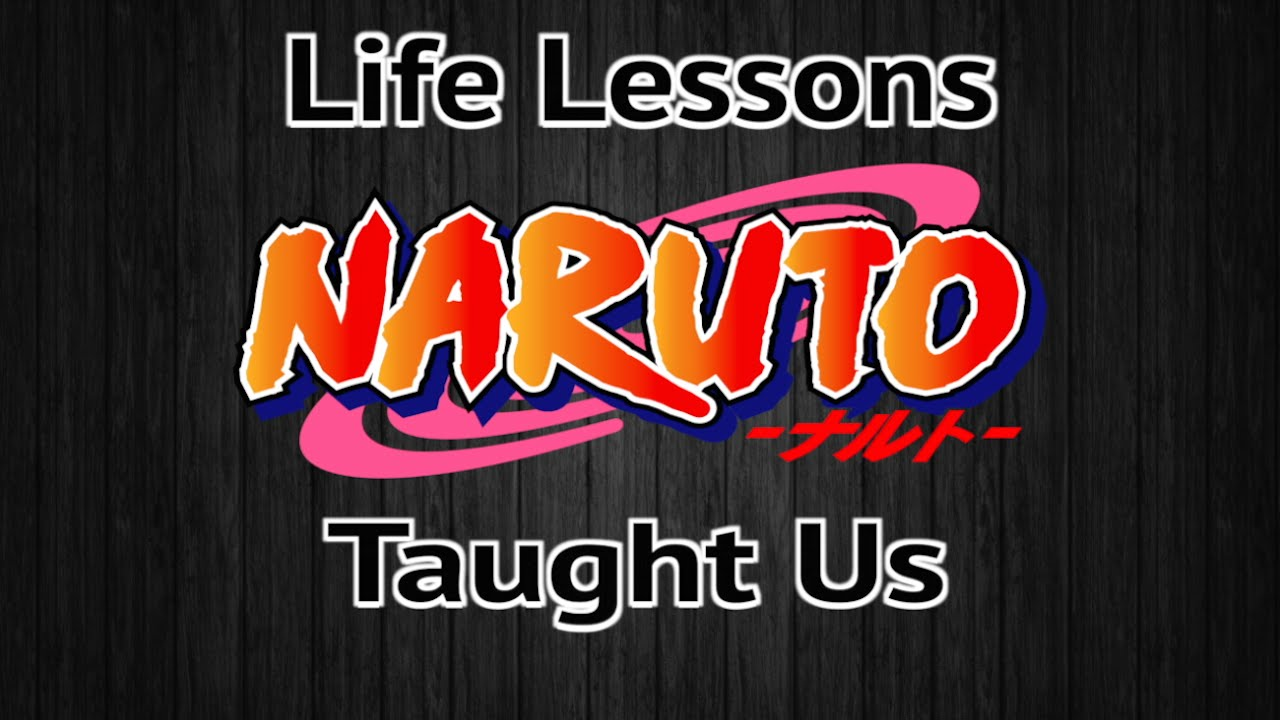 Five Most Important Lessons To Learn From Naruto