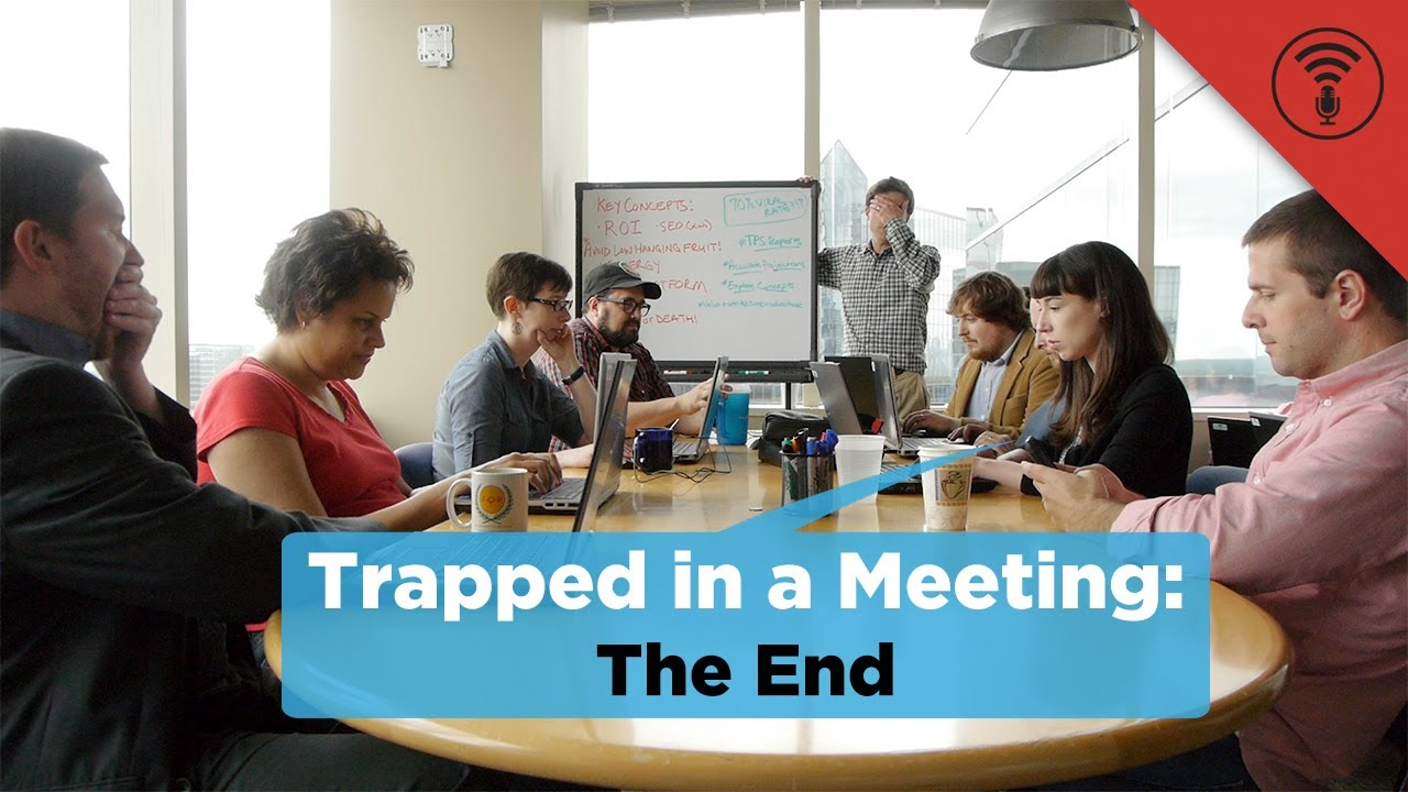 Trapped in a Meeting   The End #27