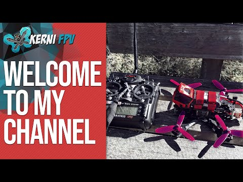 Welcome on my Channel   Quadcopter FPV flying and more