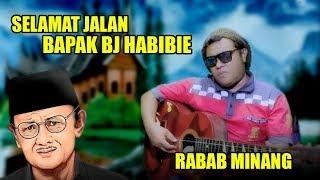 Download lagu RABAB MINANG MAK IPIN SELAMAT JALAN BAPAK BJ HABIBIE MP3