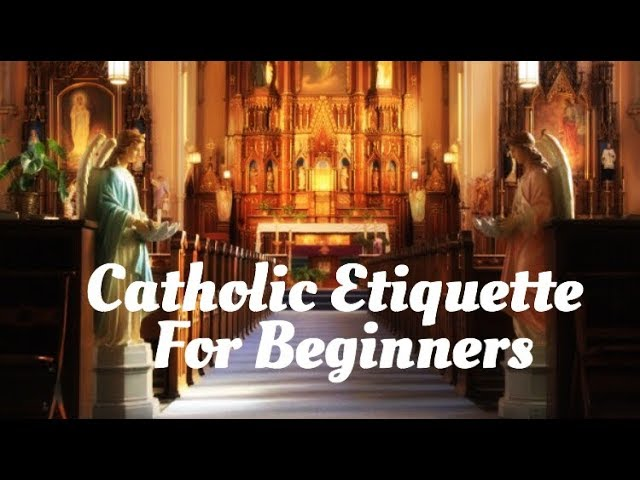 Catholic viewing etiquette