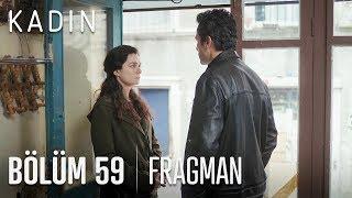 Kadın 59. Bölüm Fragmanı