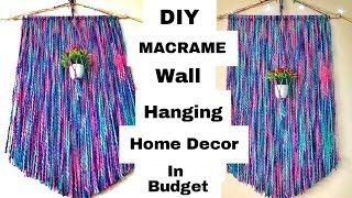 Easy Home Decor Ideas In Budget | DIY MACRAME WALL HANGING